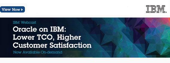 IBM Webcast Oracle on IBM: Lower TCO, Higher Customer Satisfaction. April 23, 2013 at 11:00 a.m ET